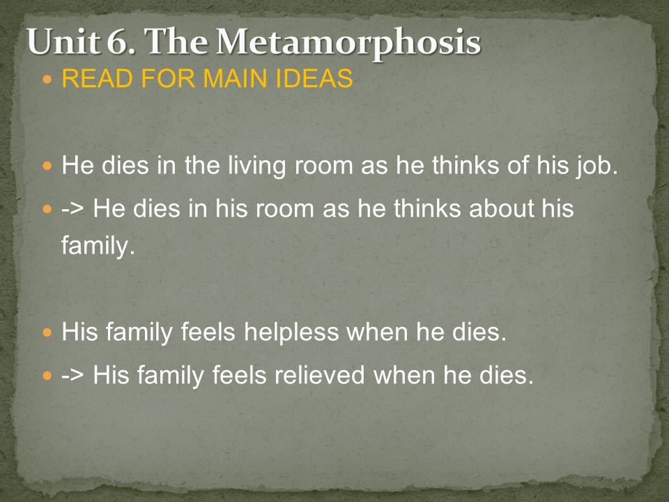 READ FOR MAIN IDEAS He dies in the living room as he thinks of his job.