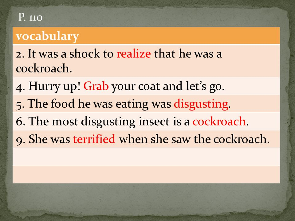 vocabulary 2. It was a shock to realize that he was a cockroach.