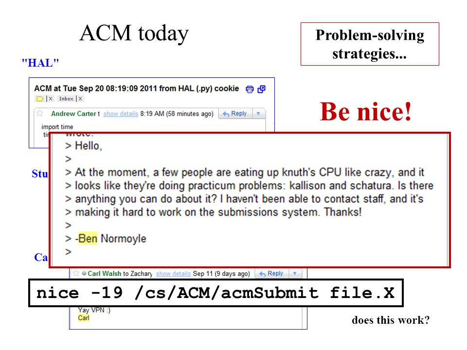 Remote broadcast message (Tue Feb 1 21:59:15 2011): Attention Knuth users: if you are currently experiencing excruciating slowness, that is because several people have been running Practicum problems without nicing them.