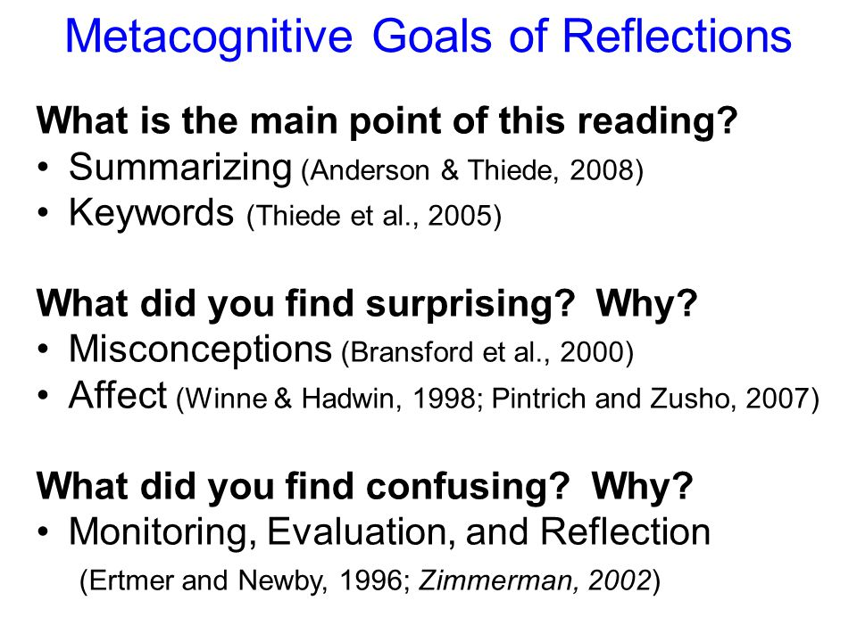 Metacognitive Goals of Reflections What is the main point of this reading.
