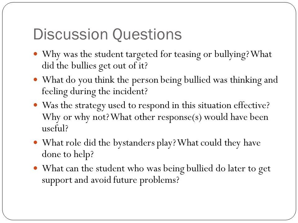 Discussion Questions Why was the student targeted for teasing or bullying.
