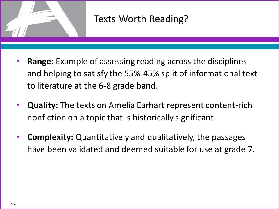 Range: Example of assessing reading across the disciplines and helping to satisfy the 55%-45% split of informational text to literature at the 6-8 grade band.