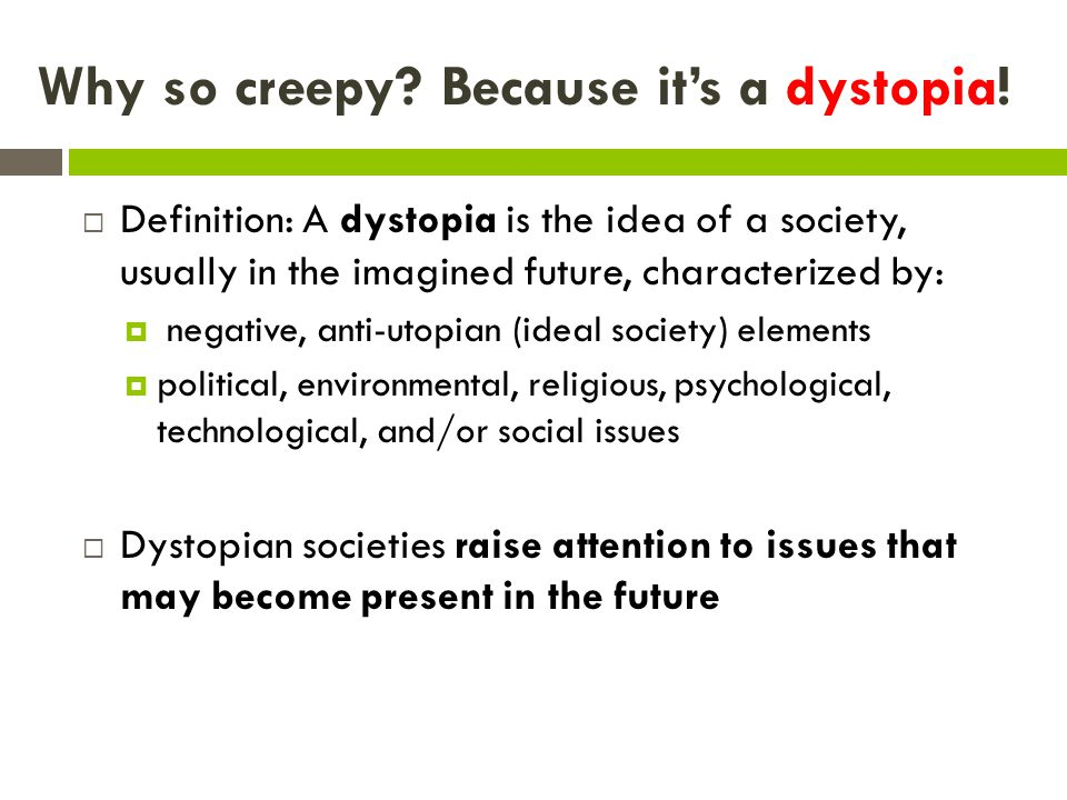 Why are DYSTOPIAS important.