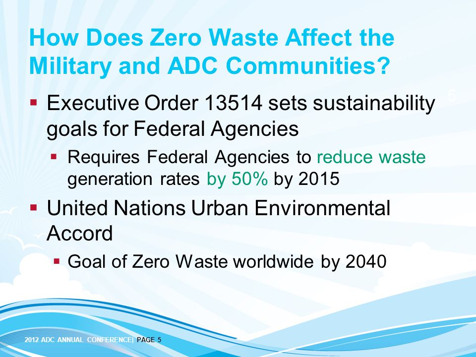 2012 ADC ANNUAL CONFERENCE| PAGE 5 5 How Does Zero Waste Affect the Military and ADC Communities.