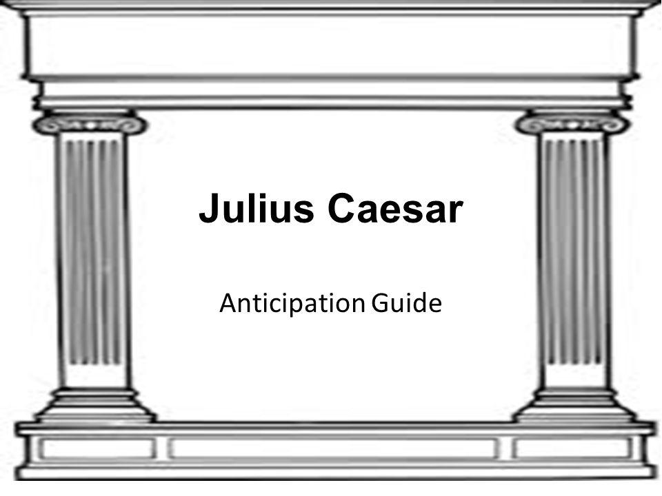 Julius Caesar Anticipation Guide