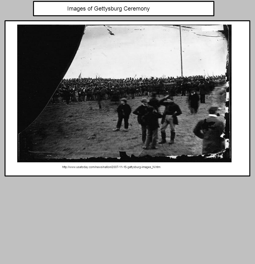 Images of Gettysburg Ceremony http://www.usatoday.com/news/nation/2007-11-15-gettysburg-images_N.htm