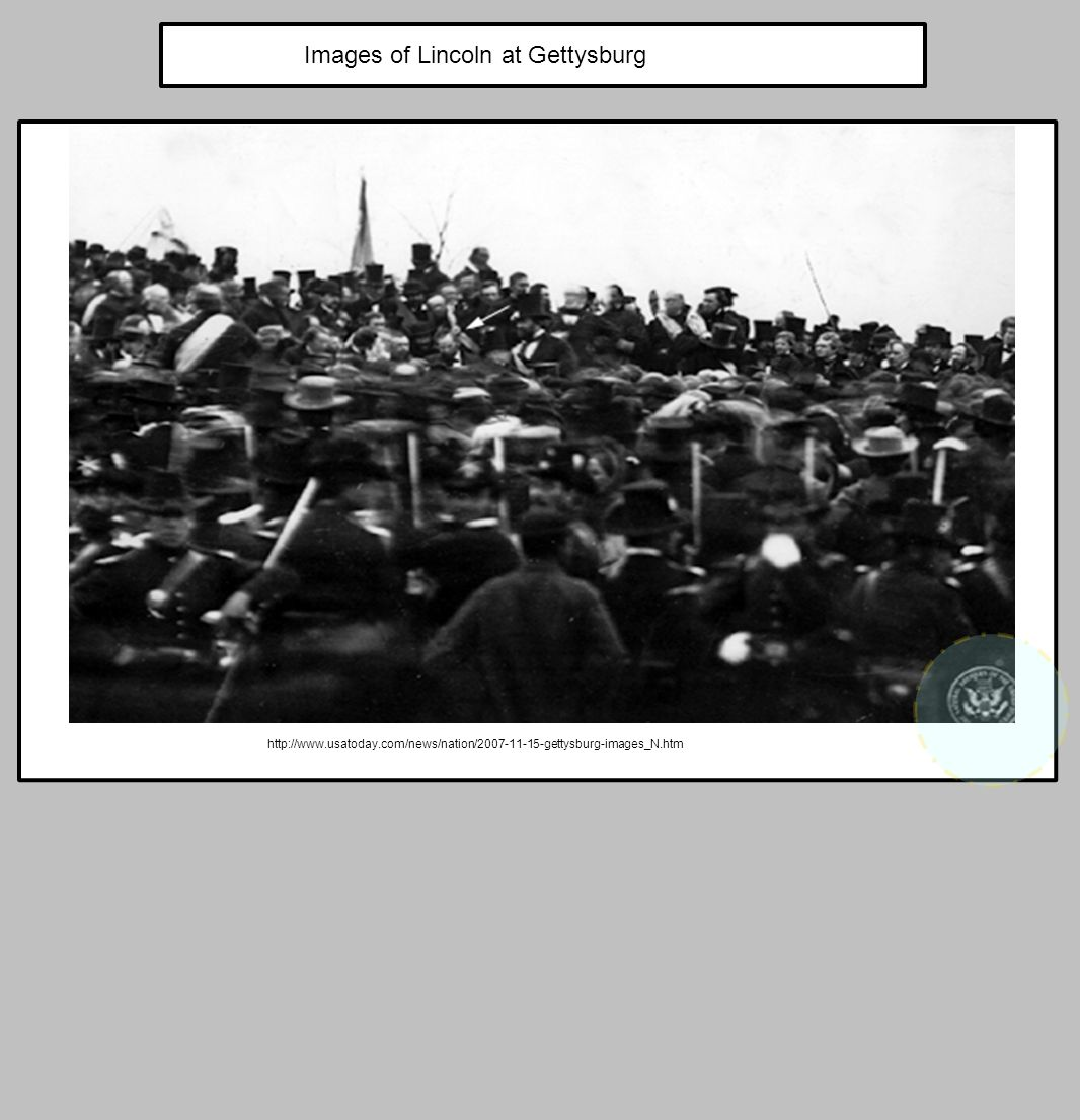 Images of Lincoln at Gettysburg http://www.usatoday.com/news/nation/2007-11-15-gettysburg-images_N.htm