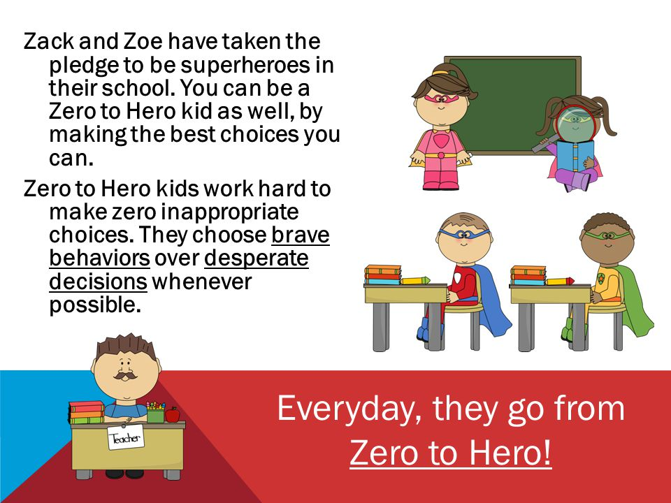 Zack and Zoe have taken the pledge to be superheroes in their school.