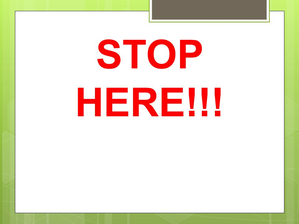 STOP HERE!!!