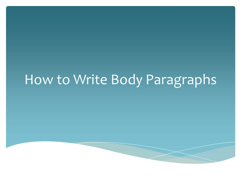  Essays typically have at least 3 body paragraphs.