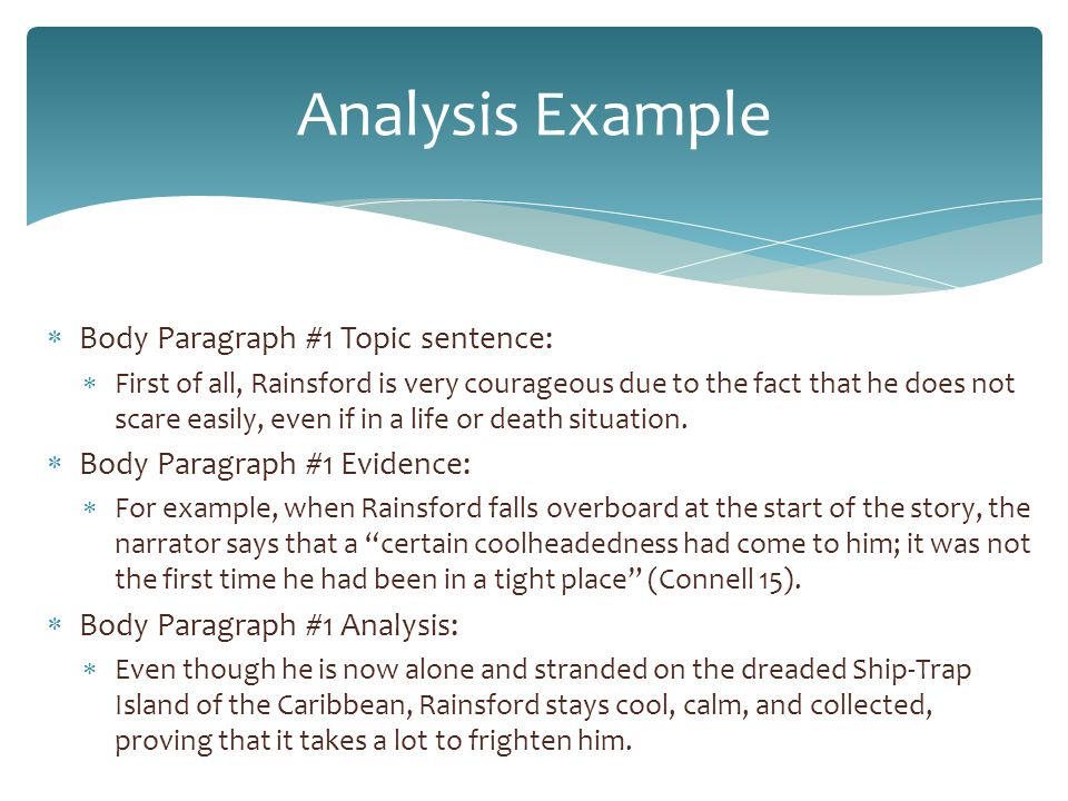 Body Paragraph #1 Topic sentence:  First of all, Rainsford is very courageous due to the fact that he does not scare easily, even if in a life or d