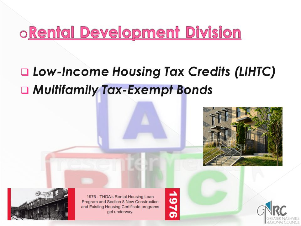  Low-Income Housing Tax Credits (LIHTC)  Multifamily Tax-Exempt Bonds