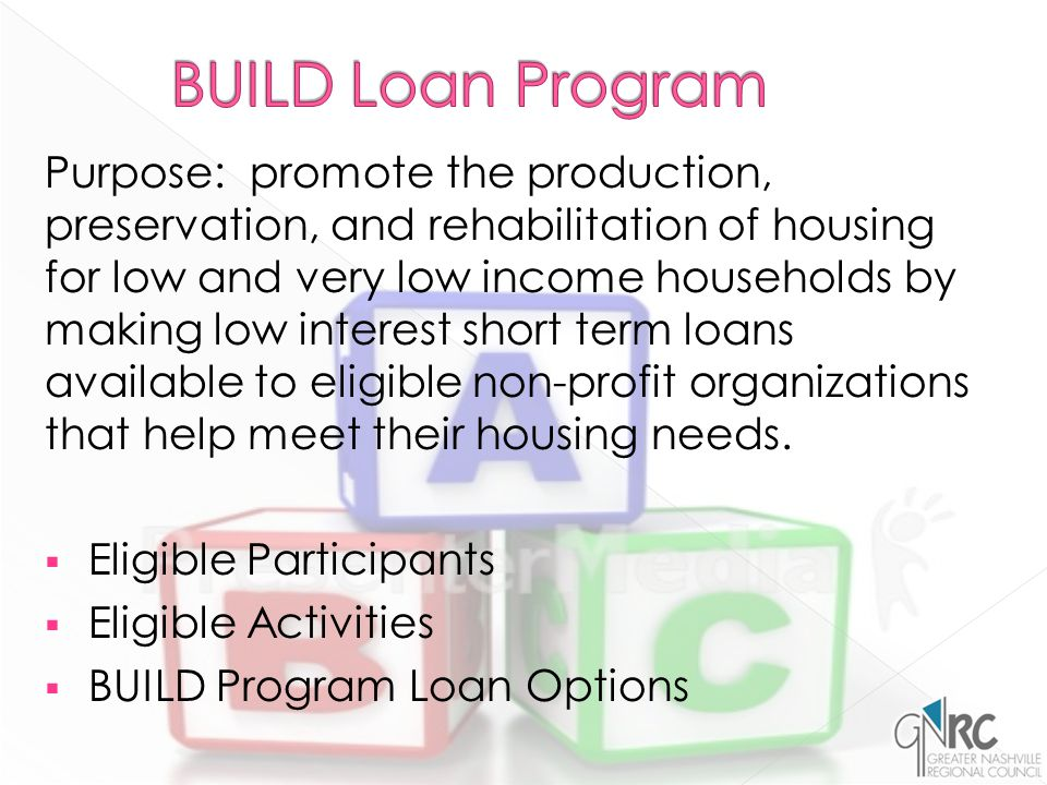 Purpose: promote the production, preservation, and rehabilitation of housing for low and very low income households by making low interest short term loans available to eligible non-profit organizations that help meet their housing needs.