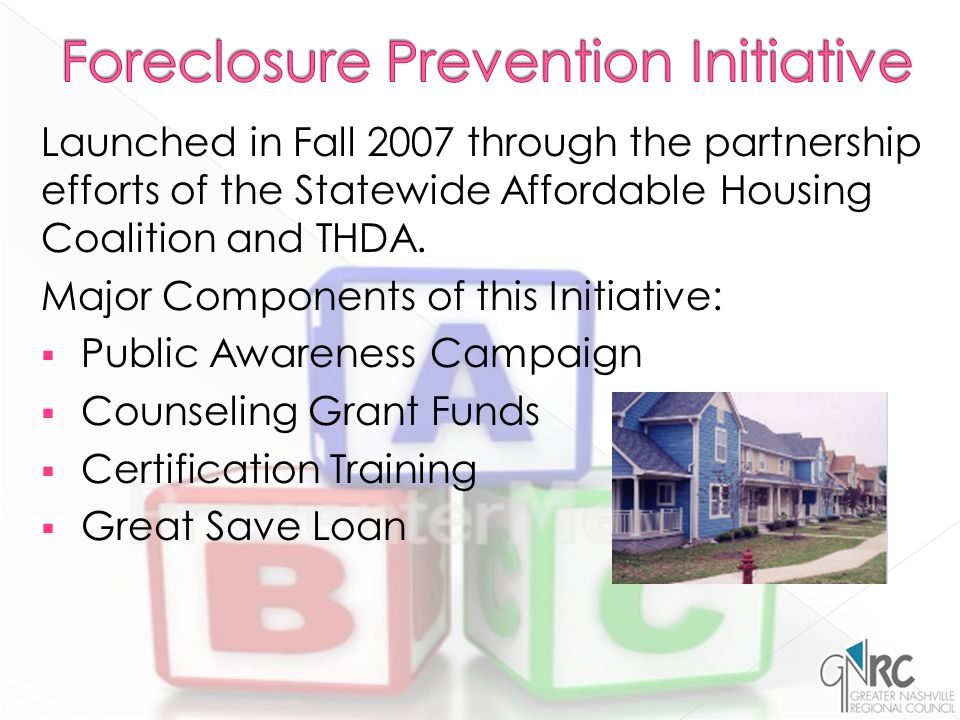 Launched in Fall 2007 through the partnership efforts of the Statewide Affordable Housing Coalition and THDA.