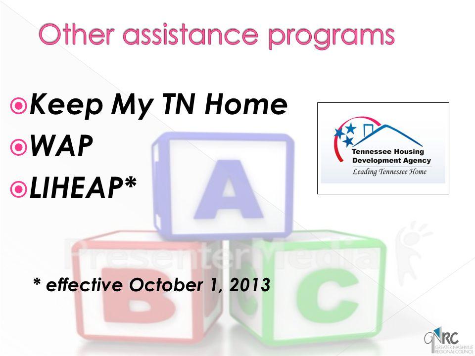  Keep My TN Home  WAP  LIHEAP* * effective October 1, 2013