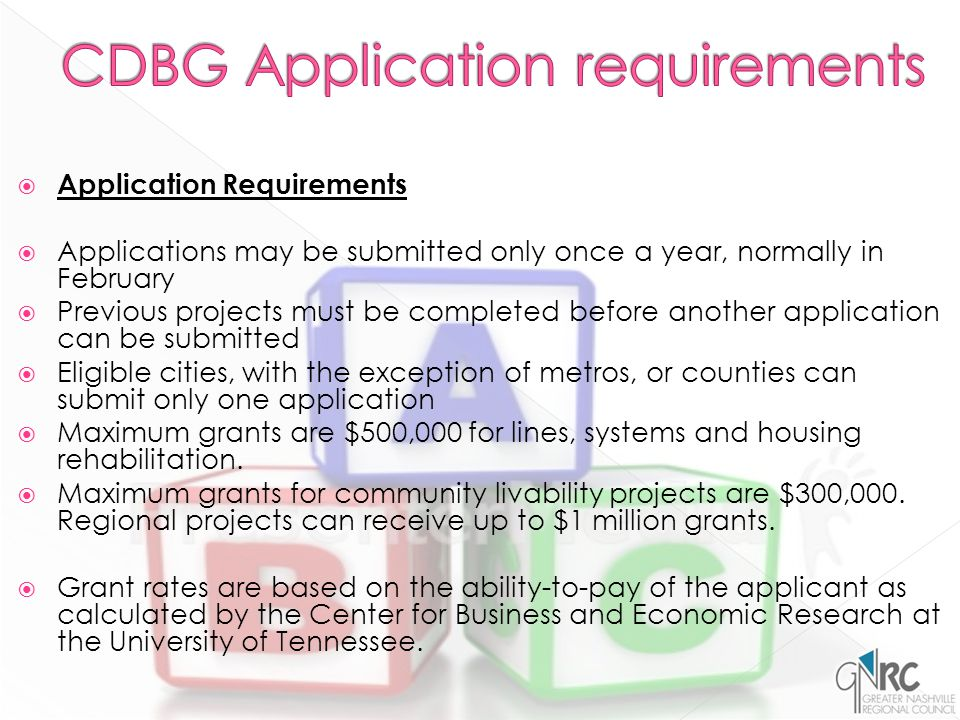  Application Requirements  Applications may be submitted only once a year, normally in February  Previous projects must be completed before another application can be submitted  Eligible cities, with the exception of metros, or counties can submit only one application  Maximum grants are $500,000 for lines, systems and housing rehabilitation.