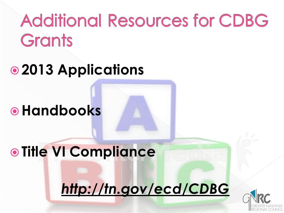  2013 Applications  Handbooks  Title VI Compliance http://tn.gov/ecd/CDBG