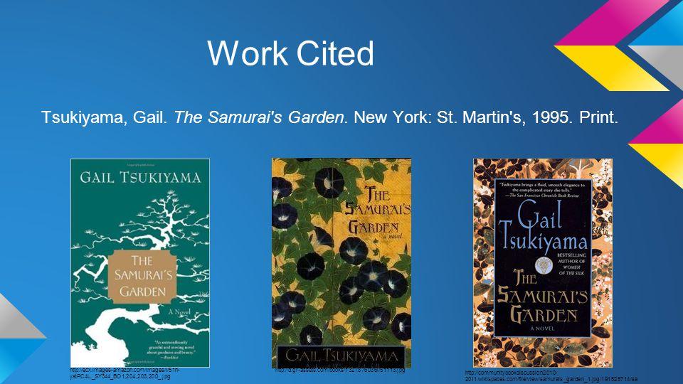 Work Cited Tsukiyama, Gail. The Samurai s Garden.