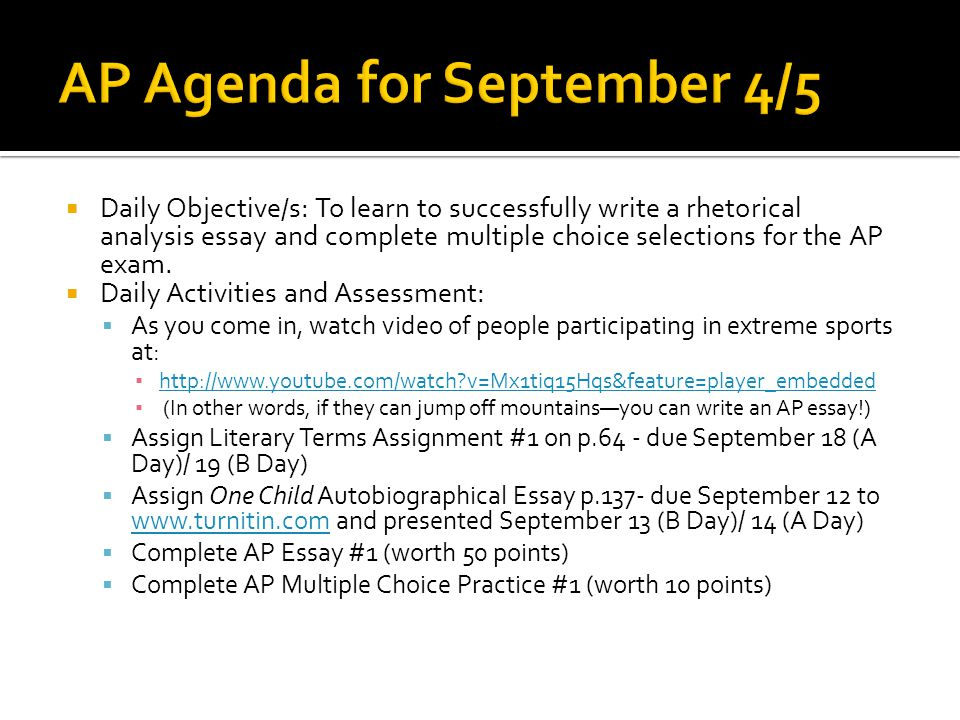  Daily Objective/s: To learn to successfully write a rhetorical analysis essay and complete multiple choice selections for the AP exam.