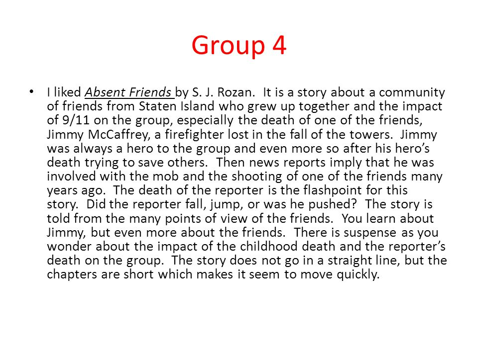 Group 4 I liked Absent Friends by S. J. Rozan.