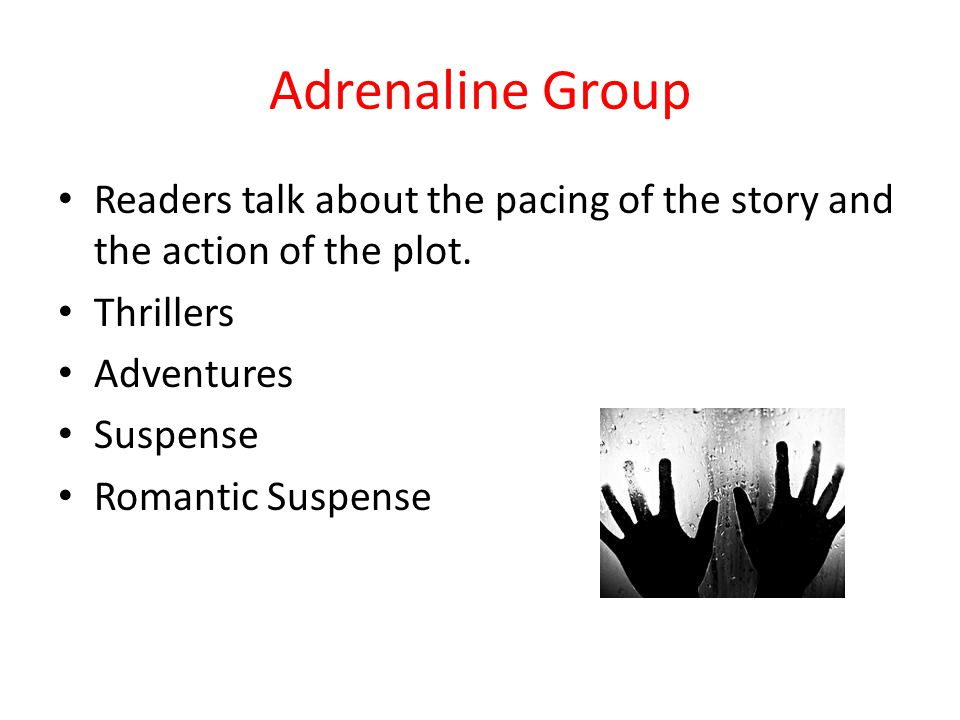 Adrenaline Group Readers talk about the pacing of the story and the action of the plot.