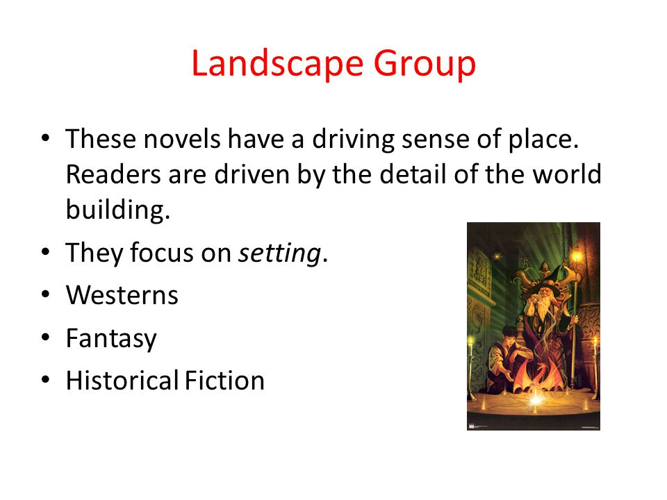 Landscape Group These novels have a driving sense of place.