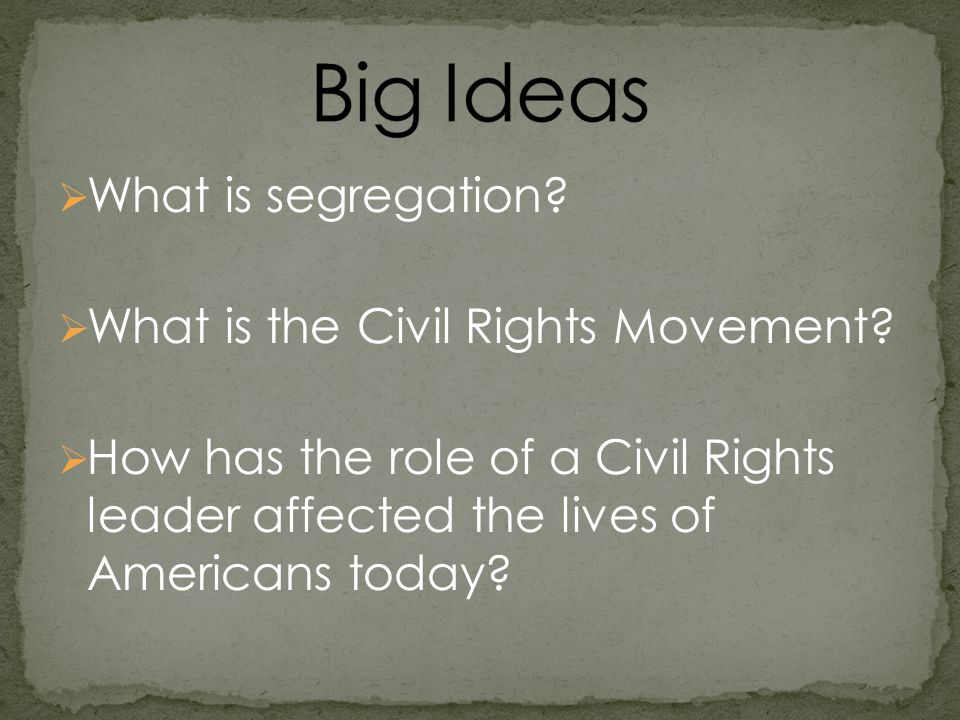  What is segregation.  What is the Civil Rights Movement.