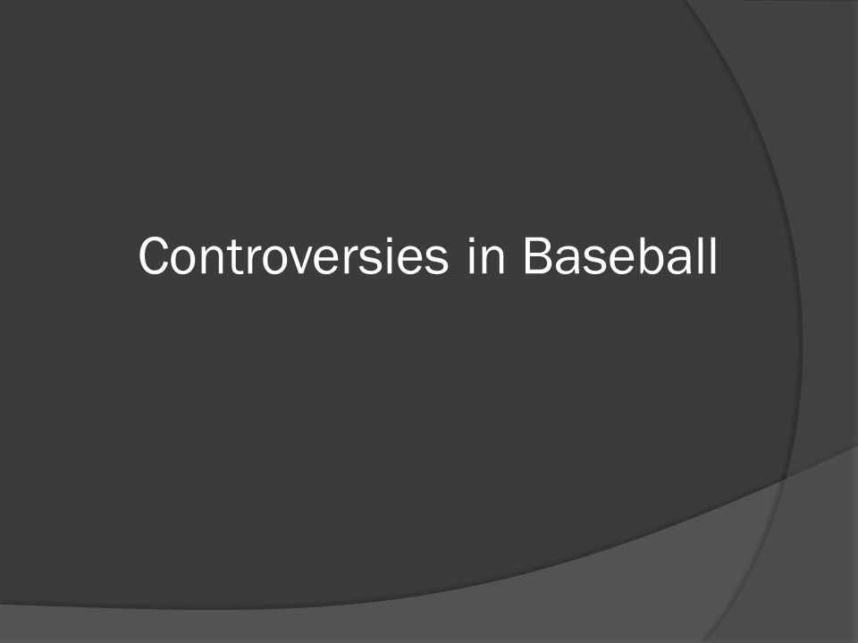 Controversies in Baseball