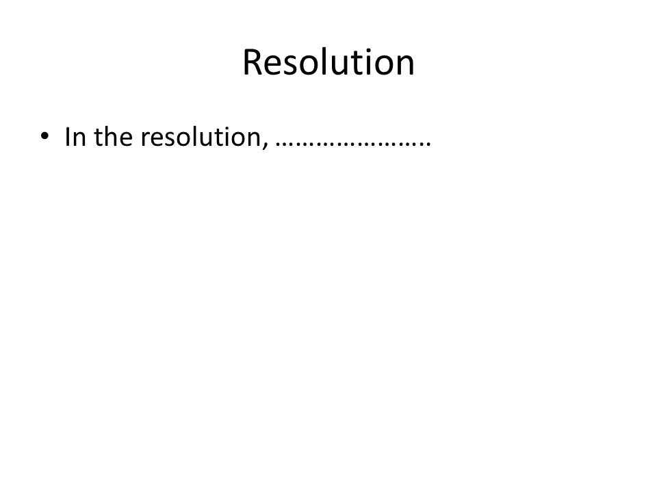 Resolution In the resolution, …………………..