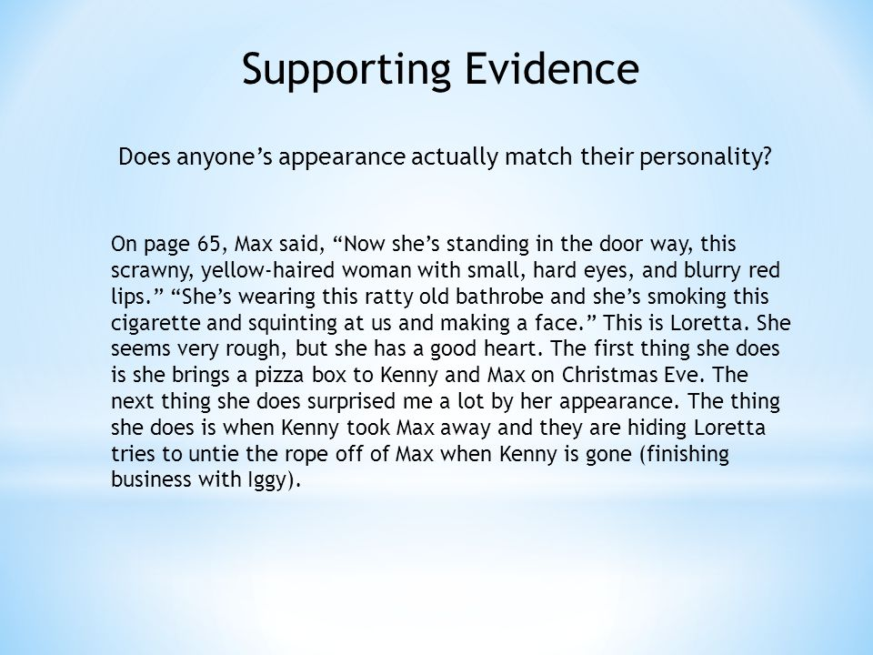 Supporting Evidence Does anyone's appearance actually match their personality.
