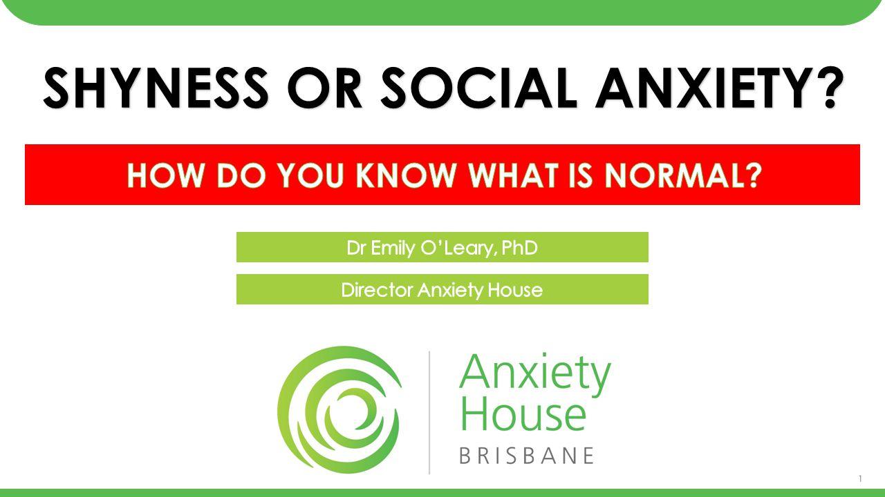 1 SHYNESS OR SOCIAL ANXIETY?