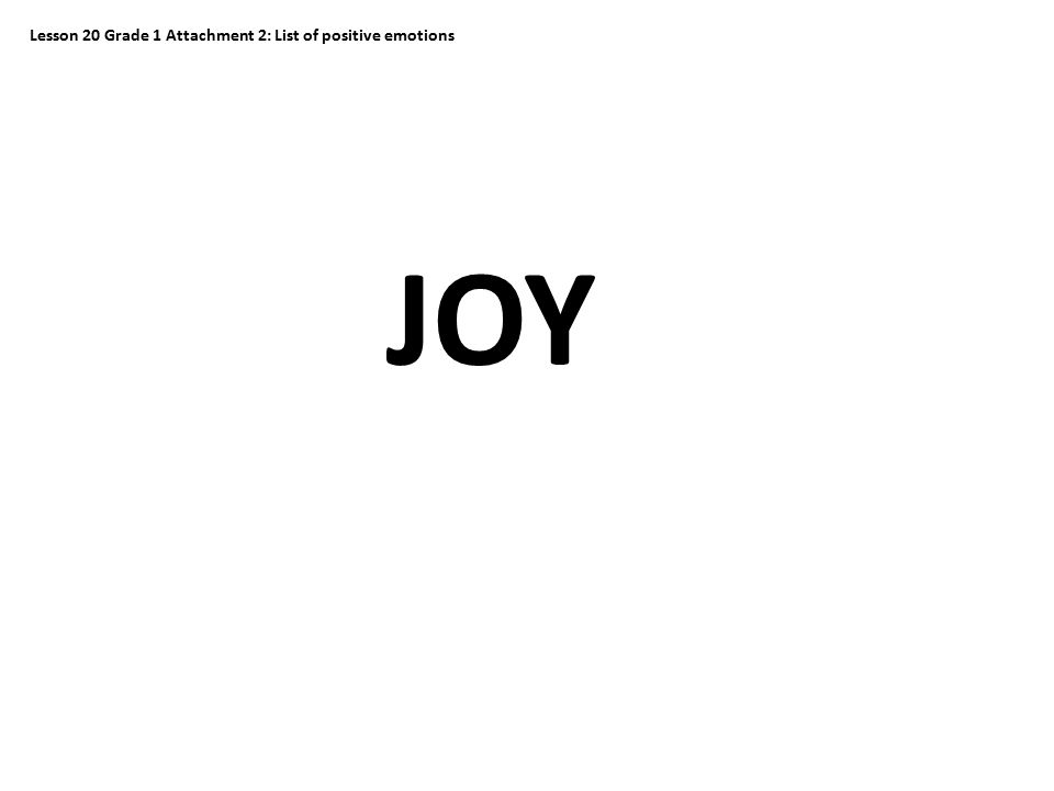 JOY Lesson 20 Grade 1 Attachment 2: List of positive emotions