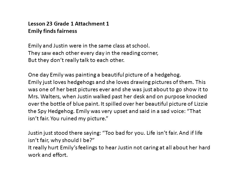 Lesson 23 Grade 1 Attachment 1 Emily finds fairness Emily and Justin were in the same class at school.