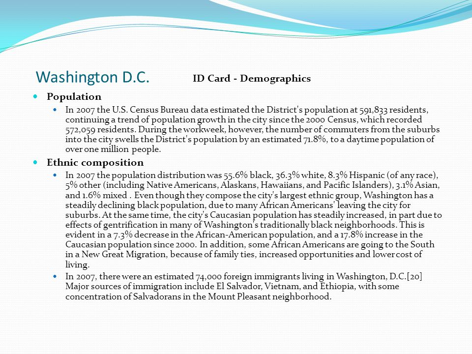Washington D.C. ID Card - Demographics Population In 2007 the U.S.