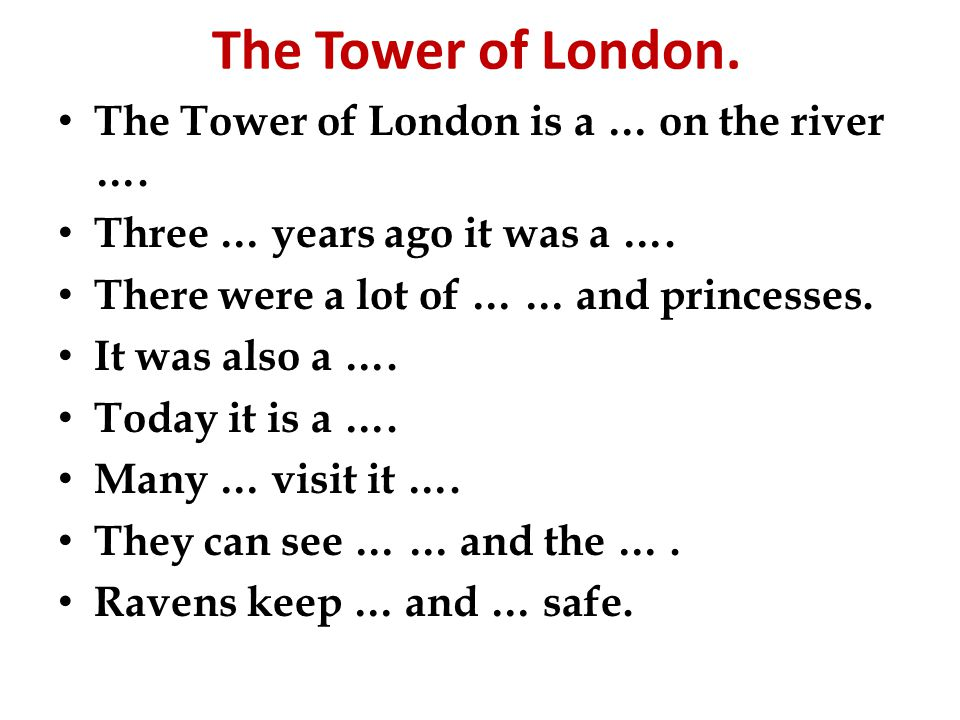 The Tower of London. The Tower of London is a … on the river ….