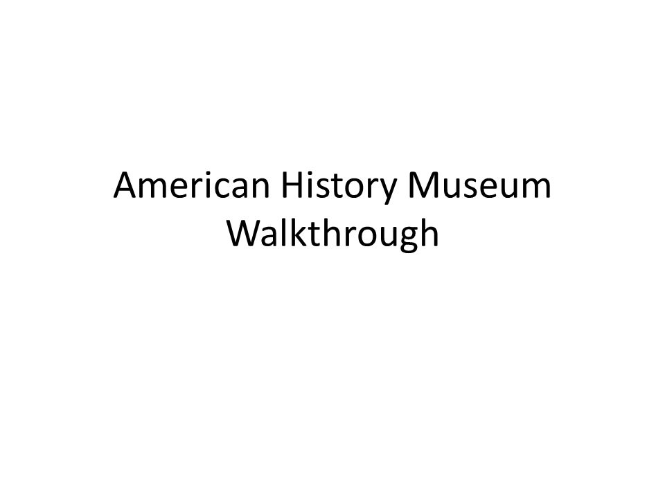 American History Museum Walkthrough