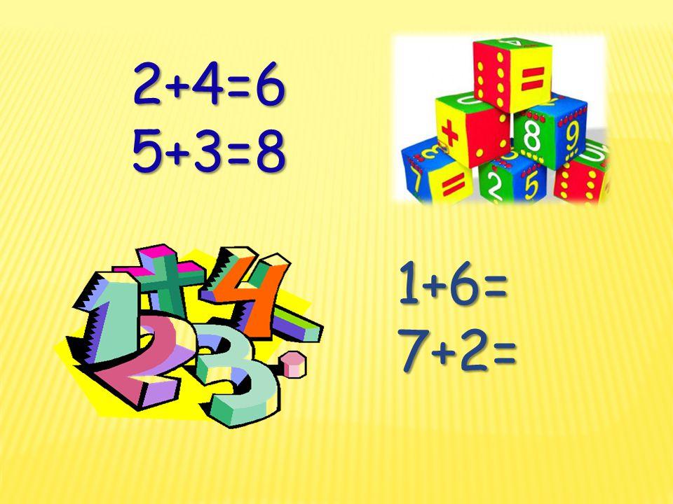 2+4=6 5+3= 5+3= 1+6=7+2=