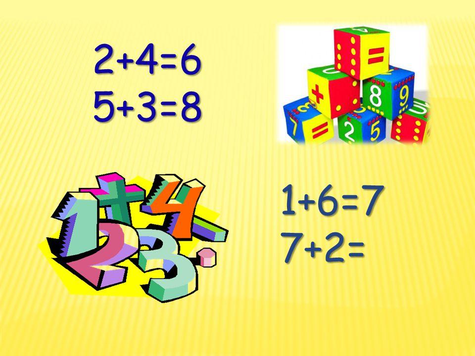 2+4=6 5+3=8 5+3=8 1+6=7+2=