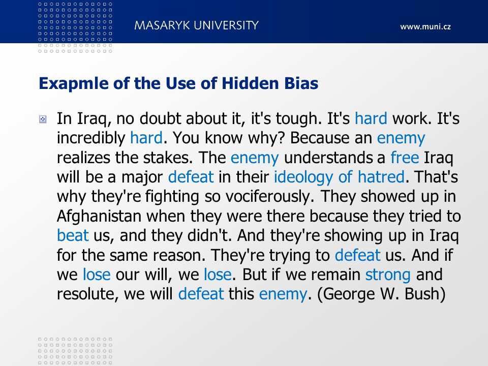 Exapmle of the Use of Hidden Bias In Iraq, no doubt about it, it s tough.