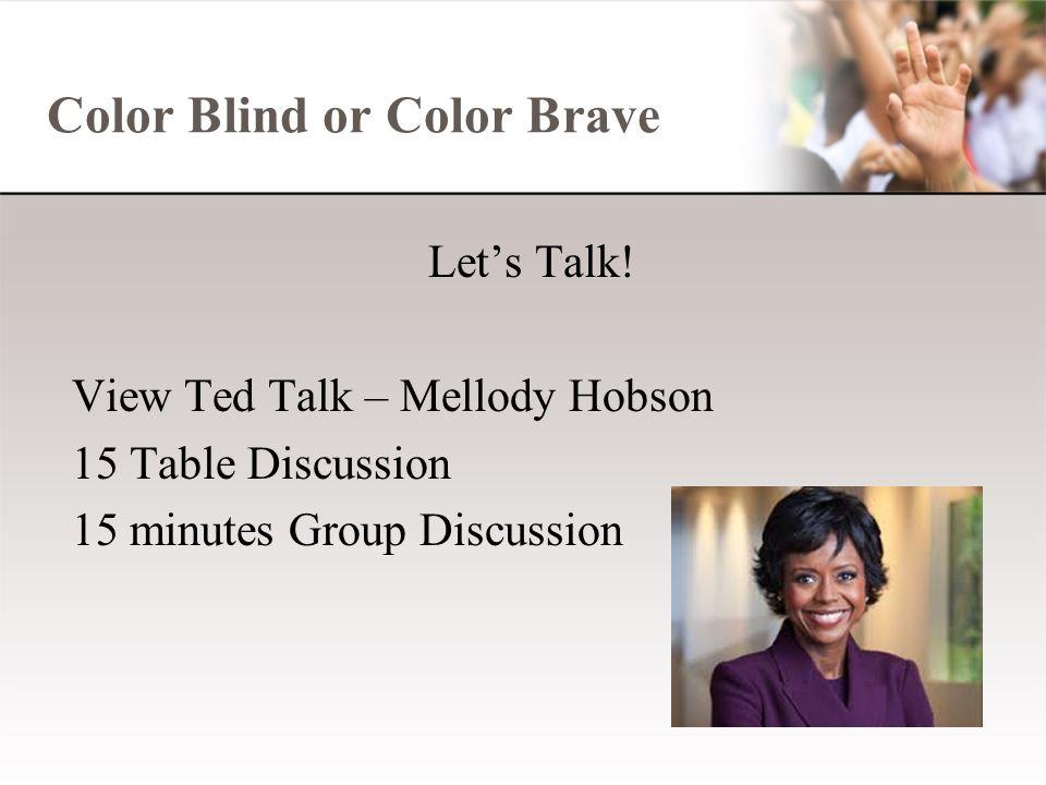 Color Blind or Color Brave Let's Talk.