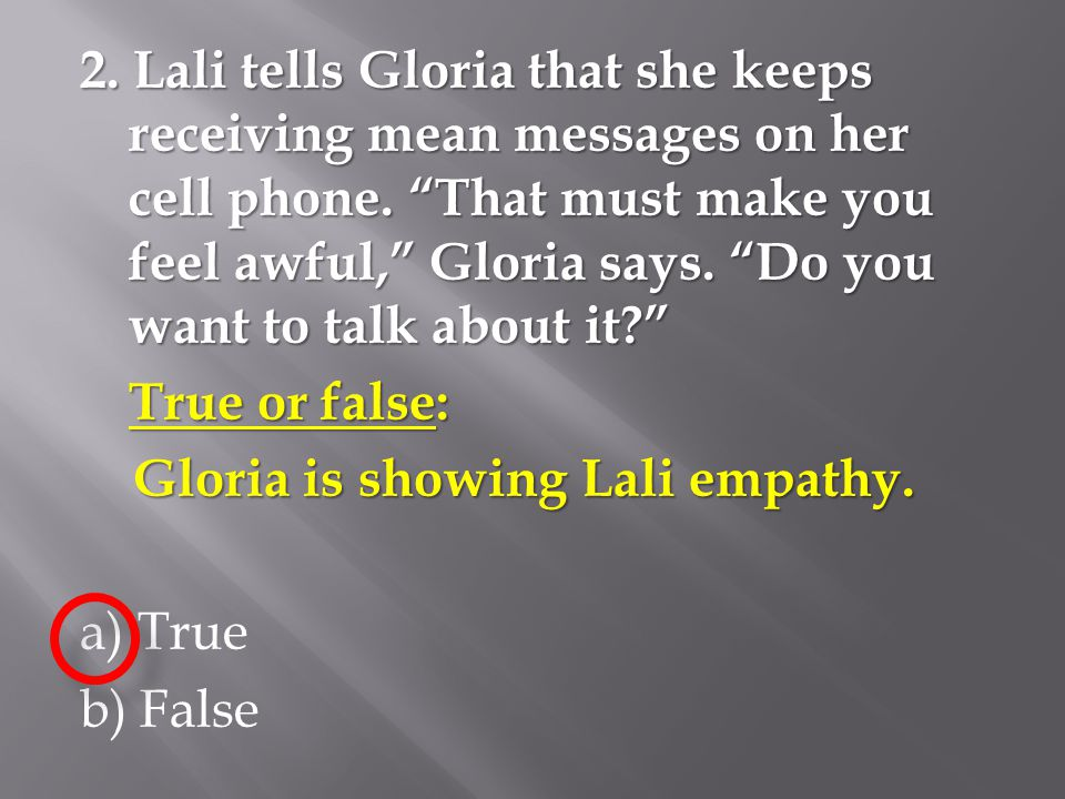 "2. Lali tells Gloria that she keeps receiving mean messages on her cell phone. ""That must make you feel awful,"" Gloria says. ""Do you want to talk abou"