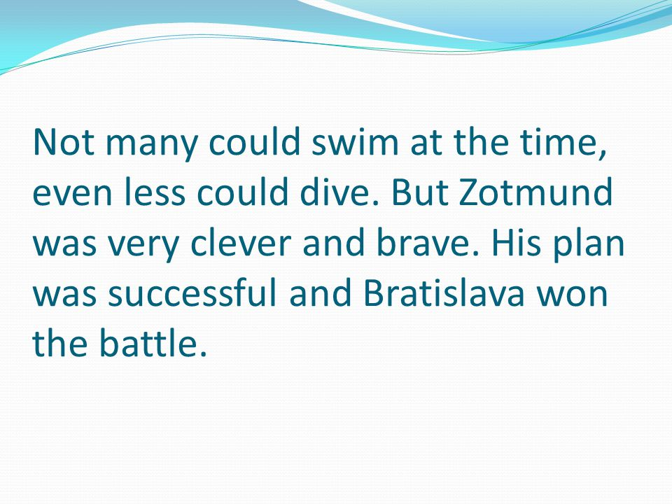 Nowadays Zotmund is known as 'Kund, the clever and brave diver'.