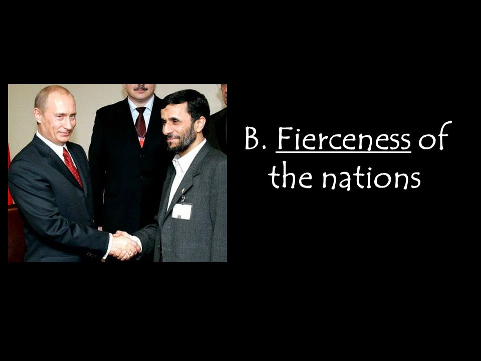 B. Fierceness of the nations