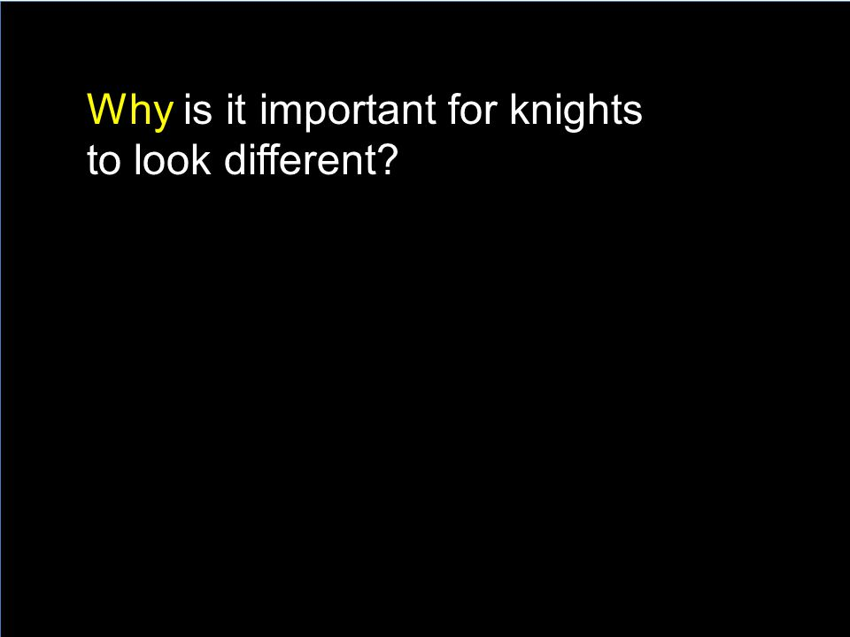 Why is it important for knights to look different