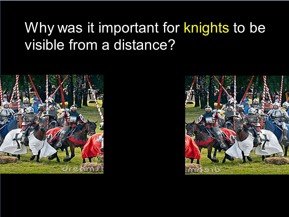 Why was it important for knights to be visible from a distance