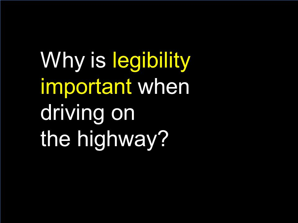 Why is legibility important when driving on the highway