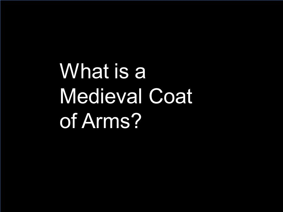 What is a Medieval Coat of Arms