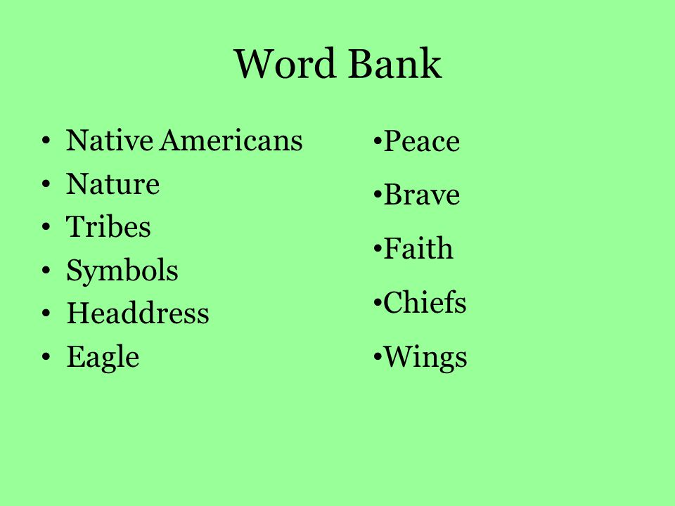 Word Bank Native Americans Nature Tribes Symbols Headdress Eagle Peace Brave Faith Chiefs Wings