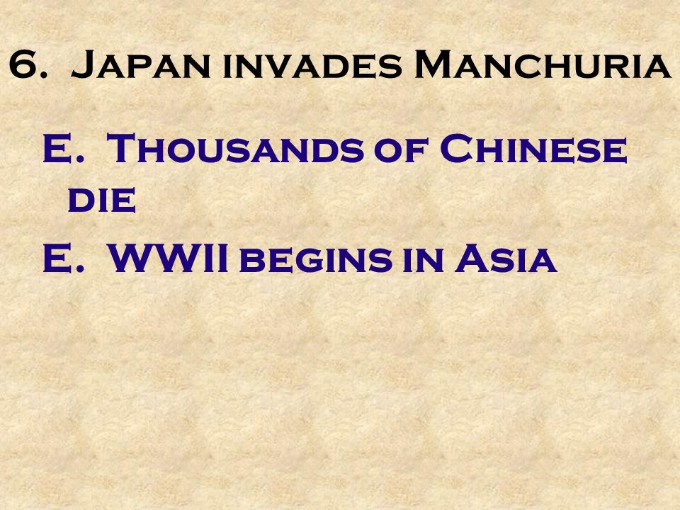 6. Japan invades Manchuria C. Japan's Low Productive Capacity C.