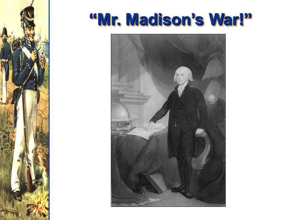 Mr. Madison's War!